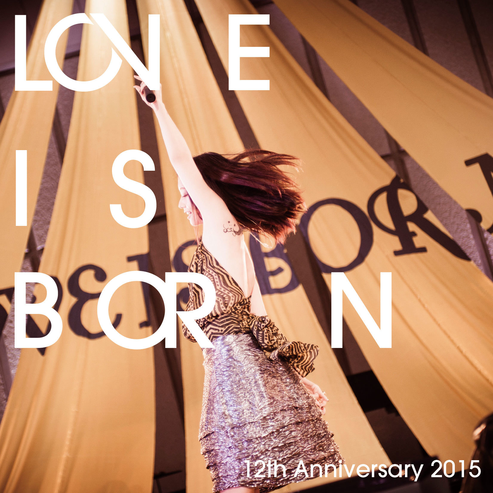 LOVE IS BORN ~ 12th Anniversary 2015 ~