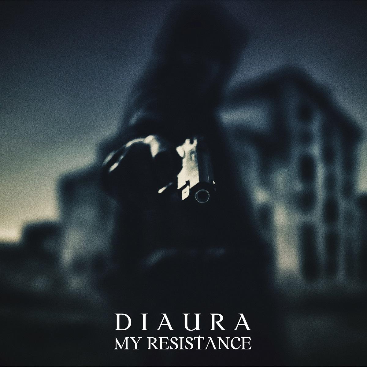 DIAURA『MY RESISTANCE』A TYPE