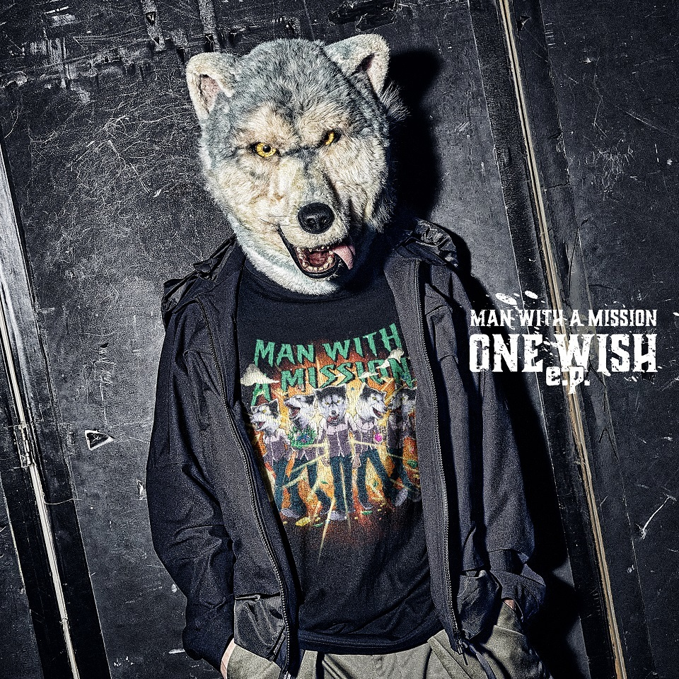 MAN WITH A MISSION『ONE WISH e.p.』通常盤