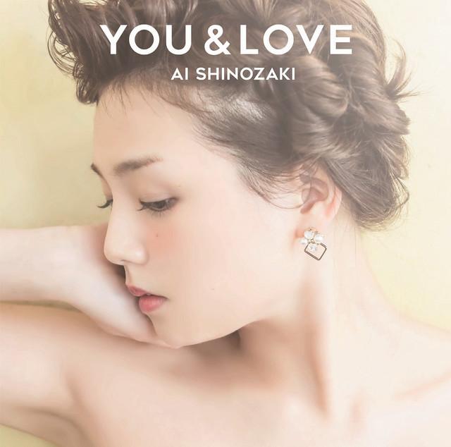 篠崎愛「YOU & LOVE」通常盤ジャケット