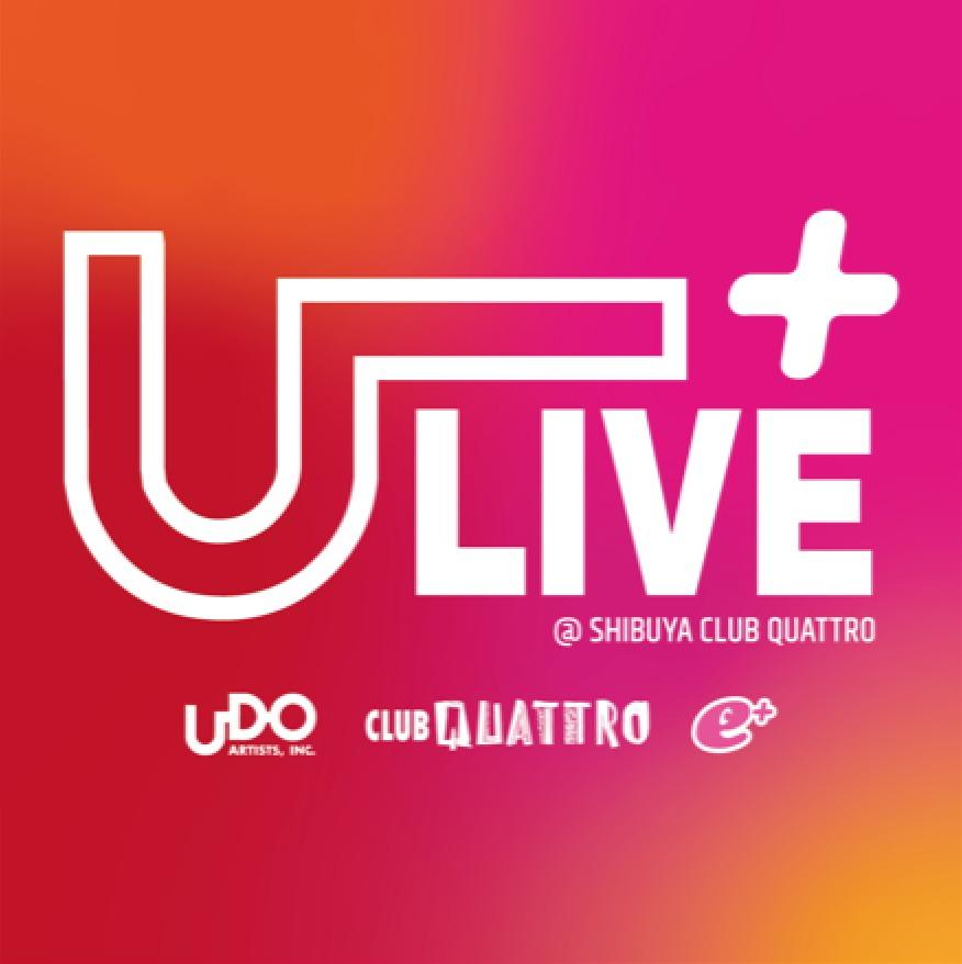 U+LIVE @shibuya quattro