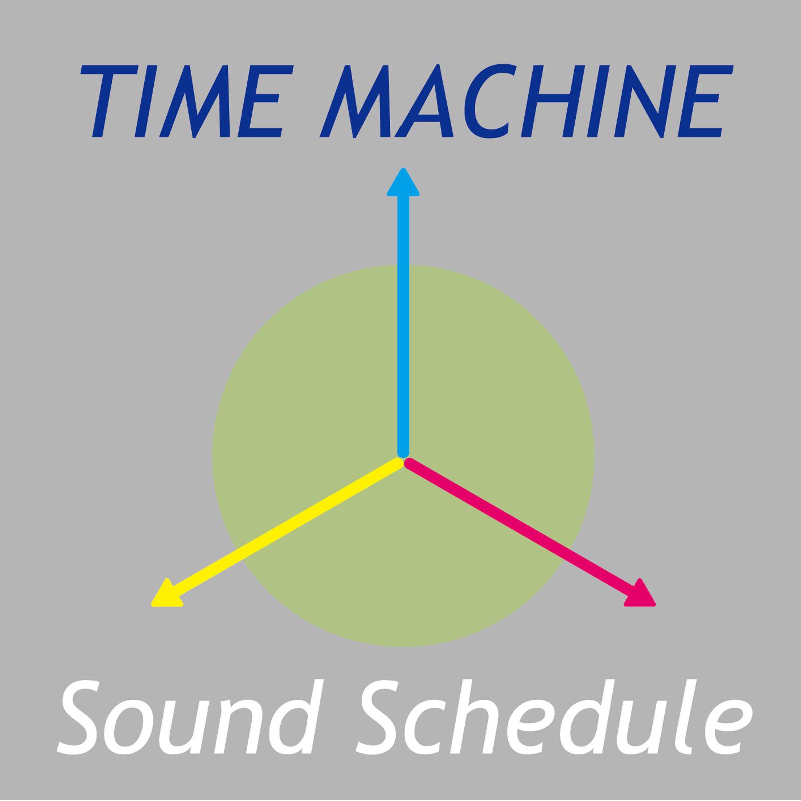 Sound Schedule「タイムマシーン」
