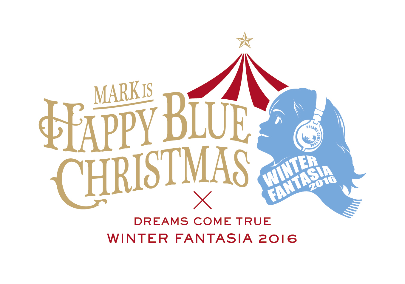 MARK IS Happy Blue Christmas × DREAMS COME TRUE WINTER FANTASIA 2016