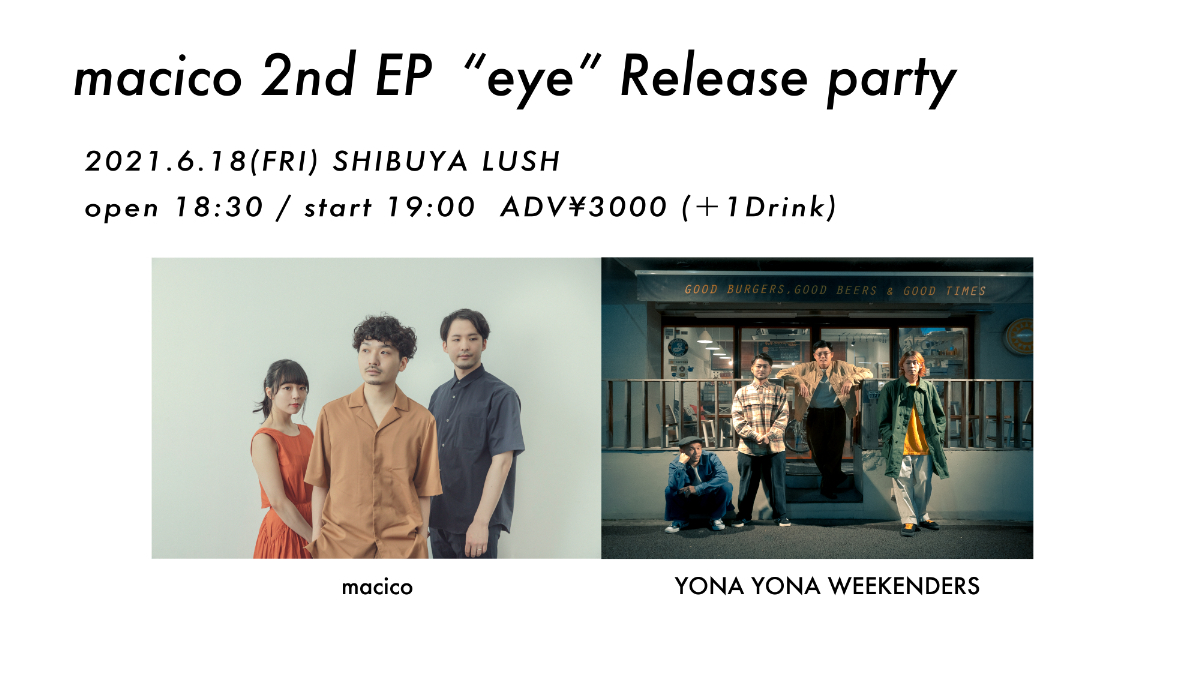 """『macico 2nd EP """"eye""""Release party』フライヤー"""