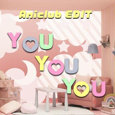 『YOU YOU YOU』(Aniclub EDIT) 配信ジャケット