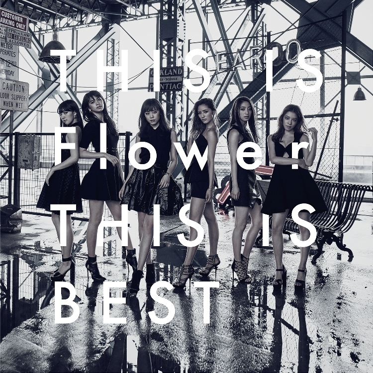 Flowerベストアルバム『THIS IS Flower THIS IS BEST』