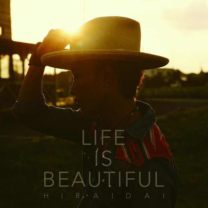 平井 大ニューアルバム「Life is Beautiful」