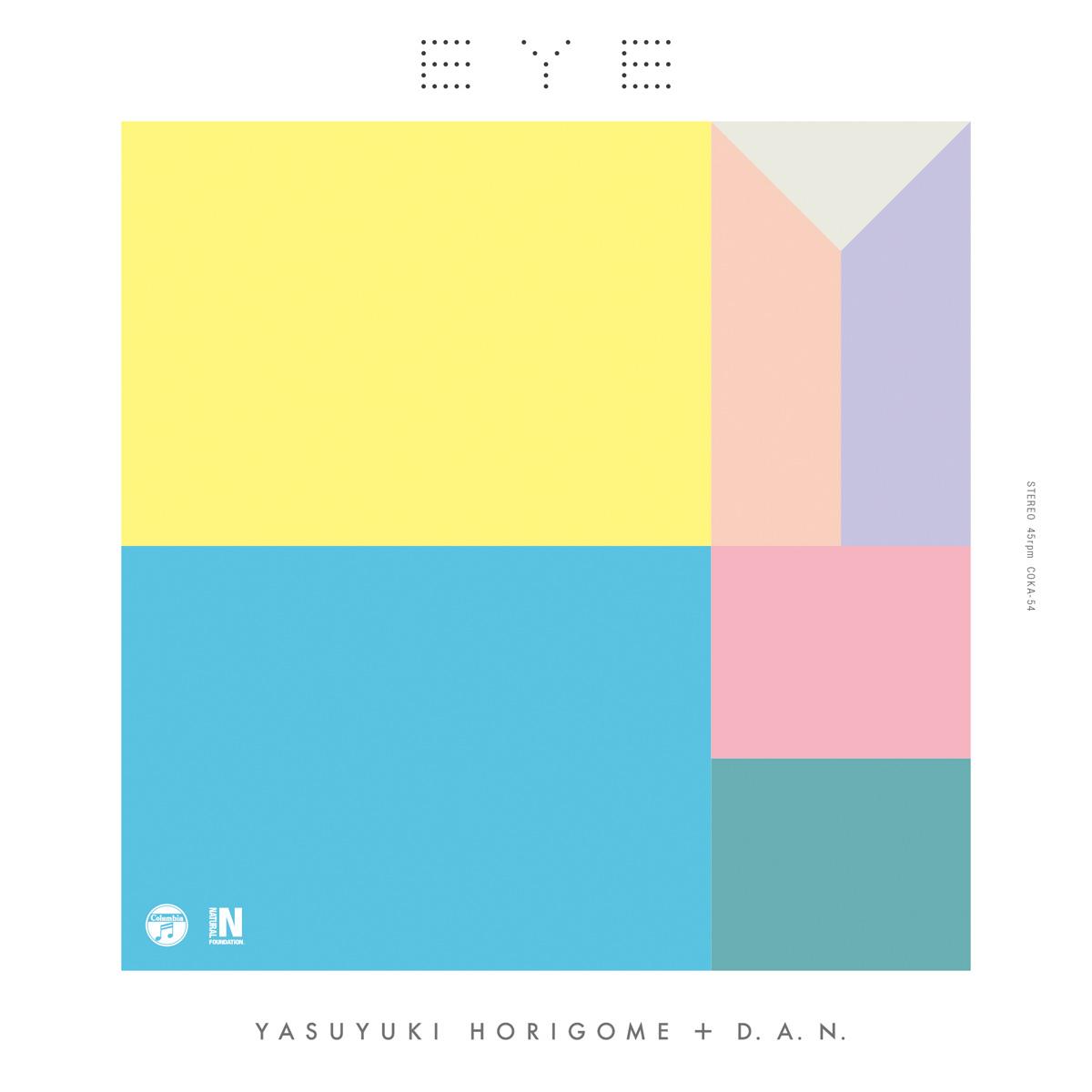 7inch 「EYE」/ YASUYUKI HORIGOME + D.A.N.