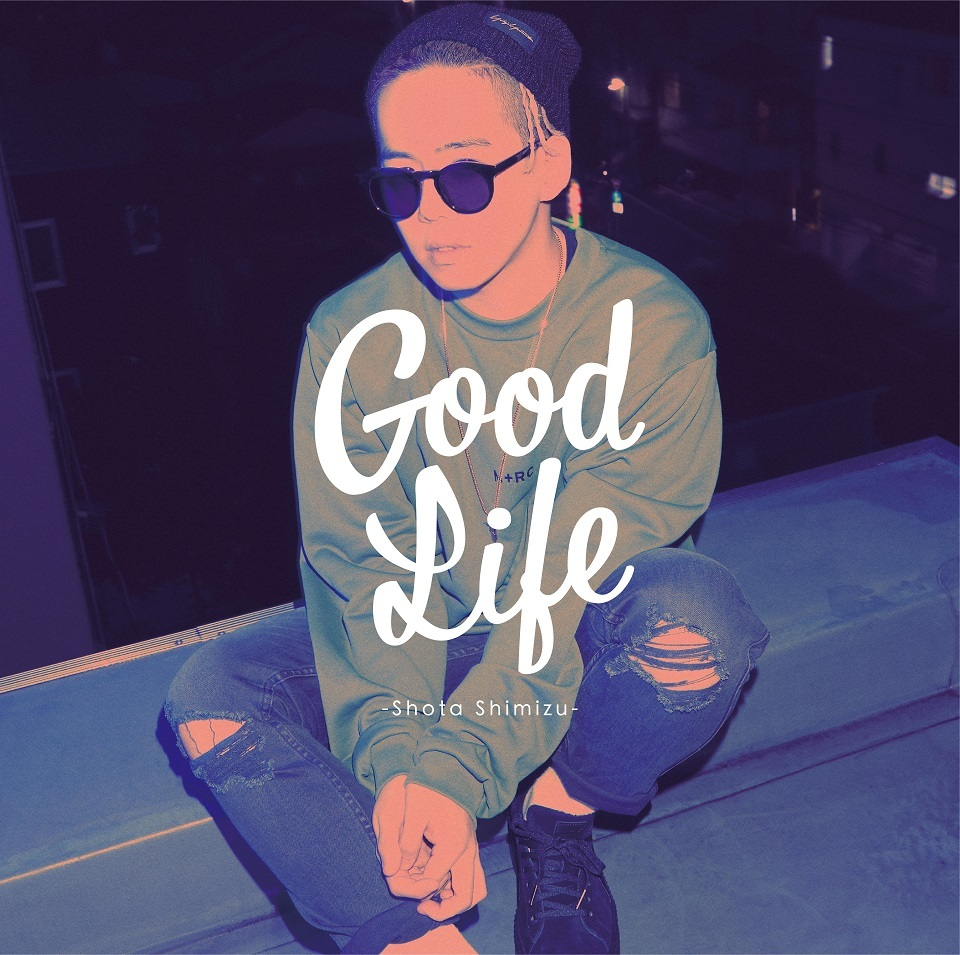清水 翔太New Single「Good Life」