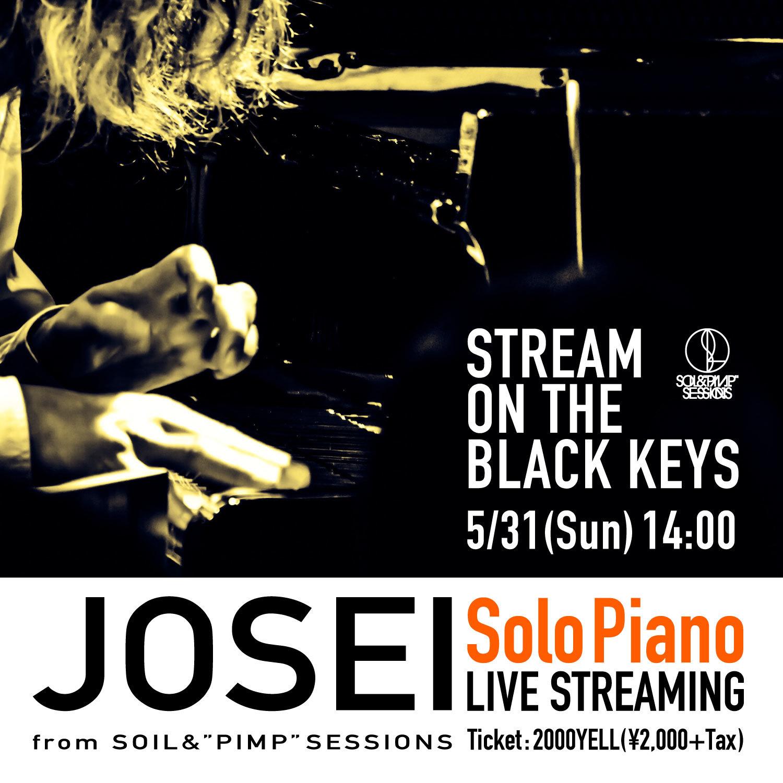 """『JOSEI SOLO PIANO""""STREAM ON THE BLACK KEYS""""』"""