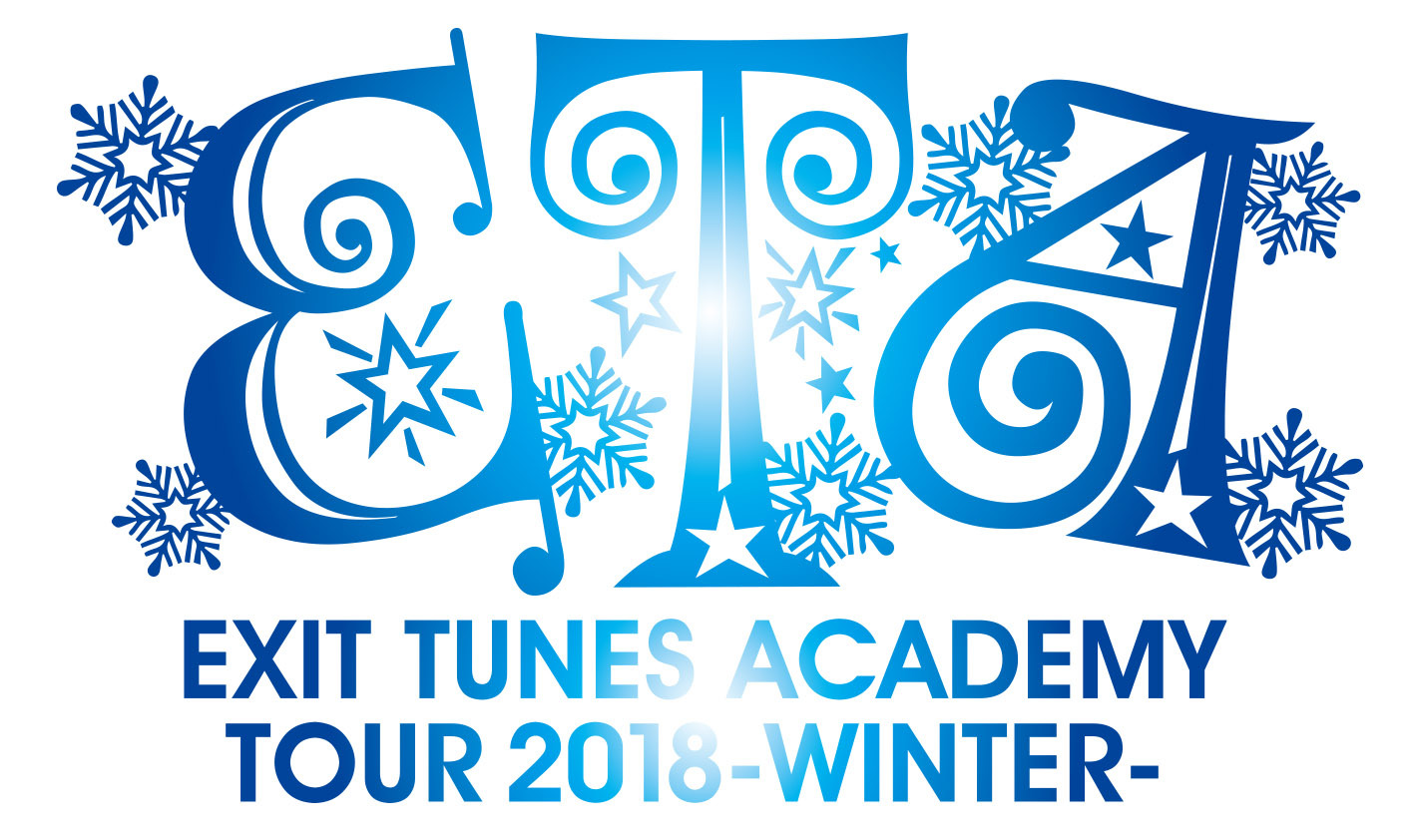 EXIT TUNES ACADEMY TOUR 2018 -WINTER-