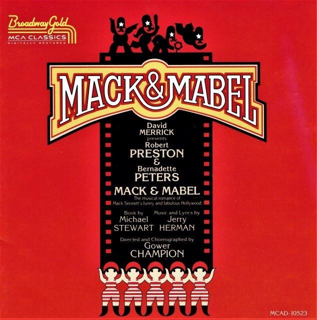 『マック&メイベル』(1974年)初演キャストCD(輸入盤)。主演はロバート・プレストンと、若き日のバーナデット・ピータースだった。