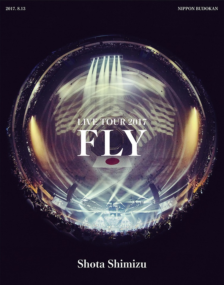 "清水 翔太 LIVE BD/DVD『LIVE TOUR 2017""FLY""』"
