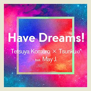 「Have Dreams!」