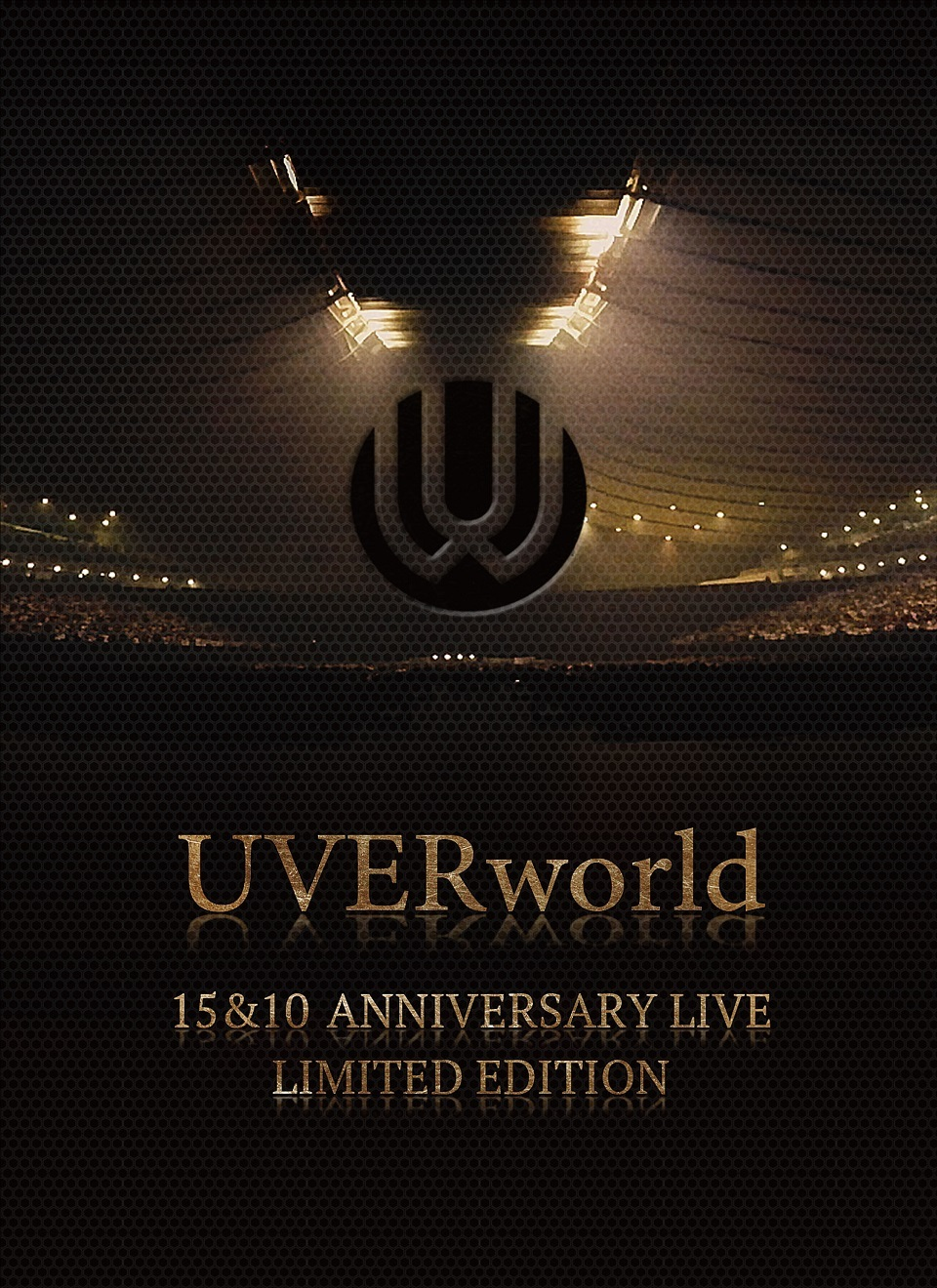 UVERworld 15&10 Anniversary Live LIMITED EDITION