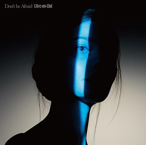 L'Arc-en-Ciel「Don't be Afraid」通常盤