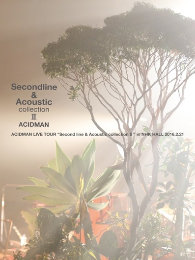 "ACIDMAN LIVE TOUR ""Second line & Acoustic collection Ⅱ"" in NHKホール"