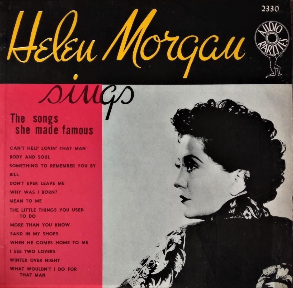 ヘレン・モーガン(1900~41年)の名唱集。彼女は、ジュリーと同様に過度の飲酒が原因で、41歳で死去。