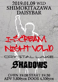 『I-SCREAM NIGHT VOL.10』 Crystal Lake、SHADOWSの出演が決定