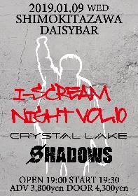 『I-SCREAM NIGHT VOL.10』 Crystal Lake、SHADOWSの出演が決定