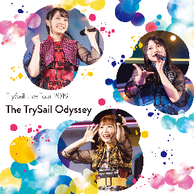 """TrySail 自身最大規模のライブツアー『TrySail Live Tour 2019""""The TrySail Odyssey""""』の音源を一斉配信開始 メンバーコメントも到着"""