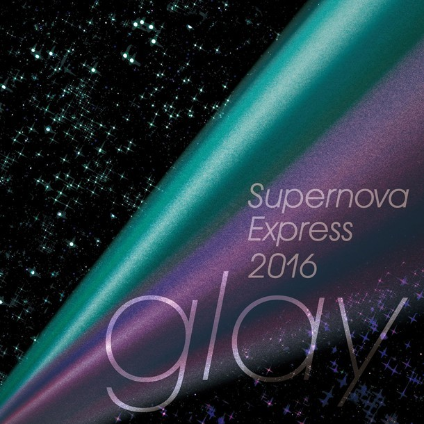 GLAY「Supernova Express 2016」配信ジャケット