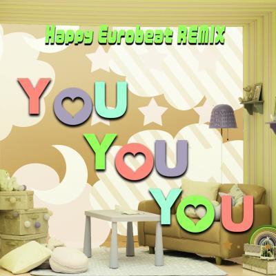 YOU YOU YOU (Happy Eurobeat REMIX)配信ジャケット