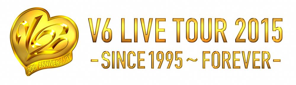 V6 LIVE TOUR 2015-SINCE1995~FOREVER-