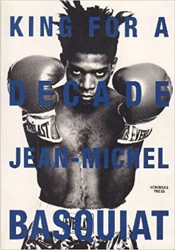 河内 タカ (監修) 『KING FOR A DECADE―JEAN‐MICHEL BASQUIAT』 amazonより
