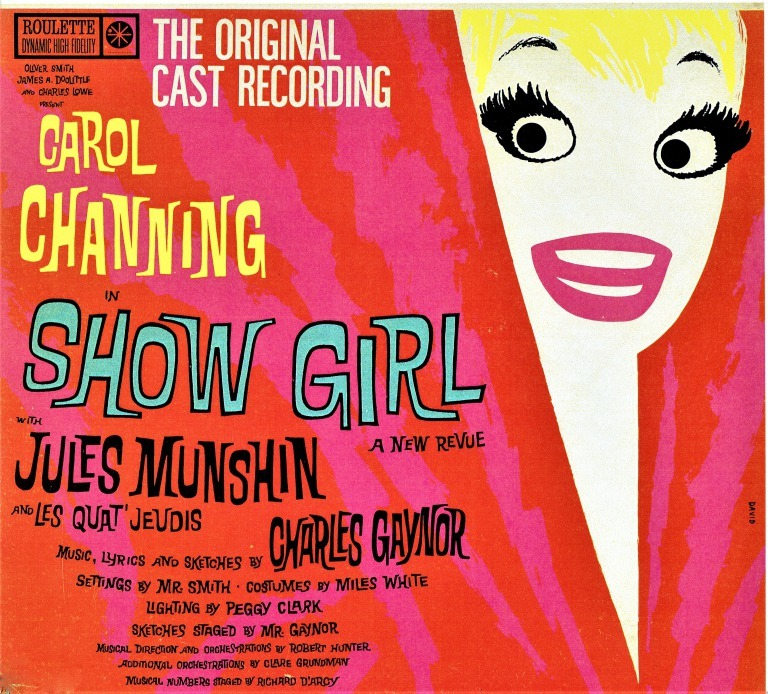 カラフルなジャケットも、オリジナル・キャスト・アルバムの大きな魅力のひとつ。これは、キャロル・チャニング主演のレヴュー『ショウ・ガール』(1961年)の劇中曲を収録したLP。