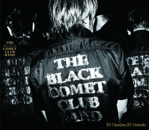 THE BLACK COMET CLUB BAND『El Camino,El Dorado』