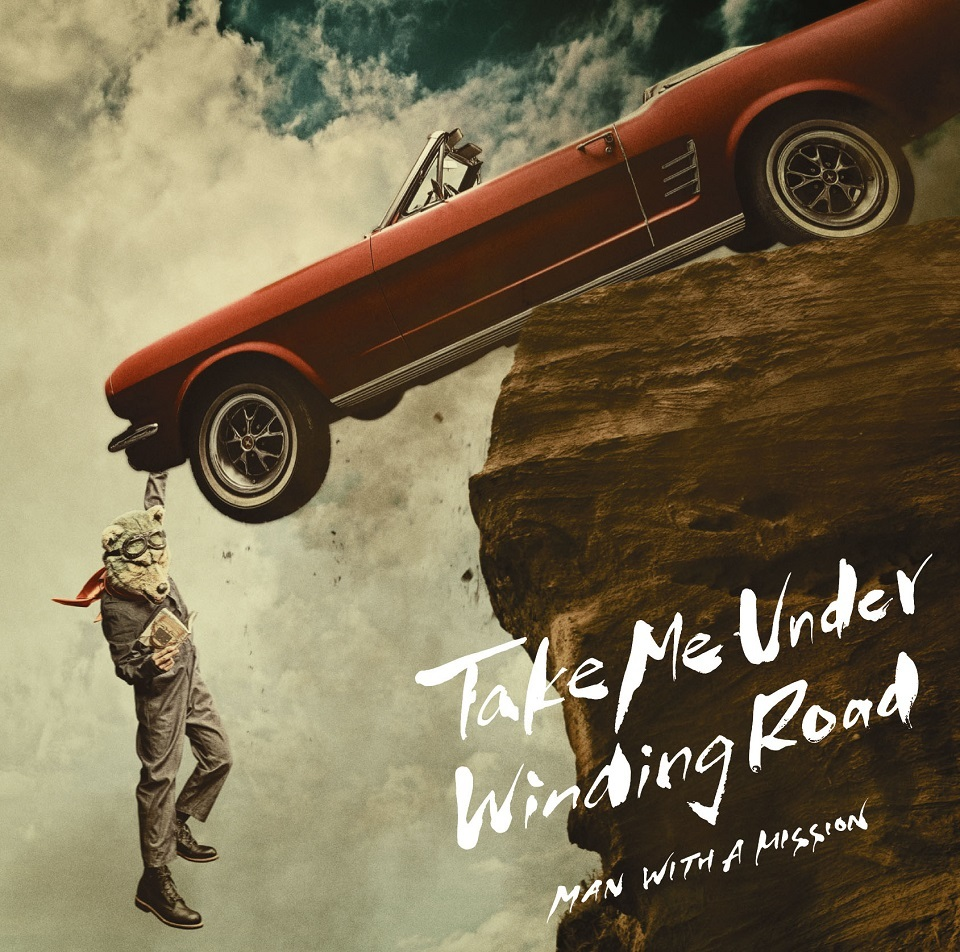 MAN WITH A MISSION「Take Me Under / Winding Road」初回盤