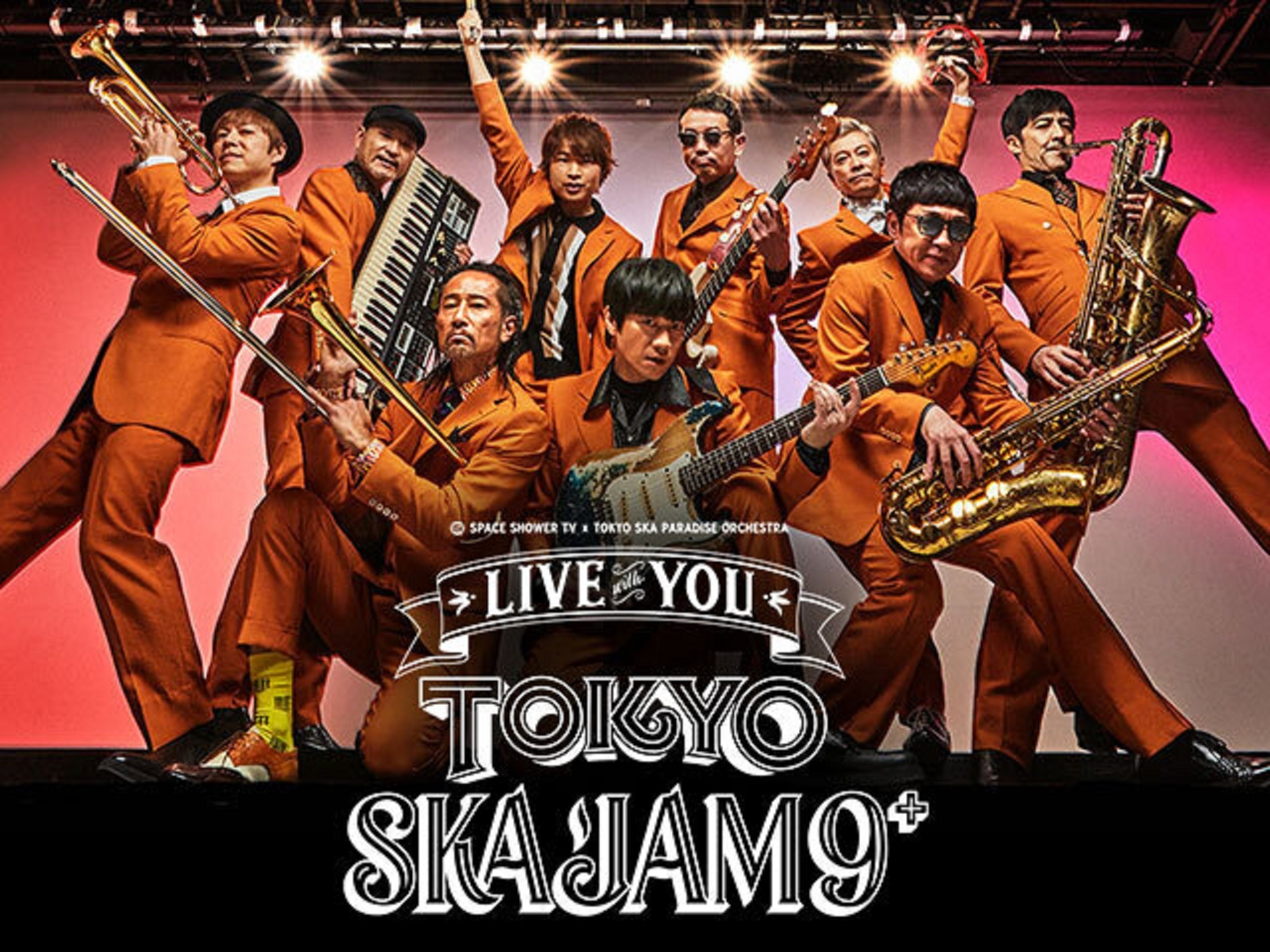 "『SPACE SHOWER TV & TOKYO SKA PARADISE ORCHESTRA ""LIVE with YOU""~TOKYO SKA JAM 9⁺~』"