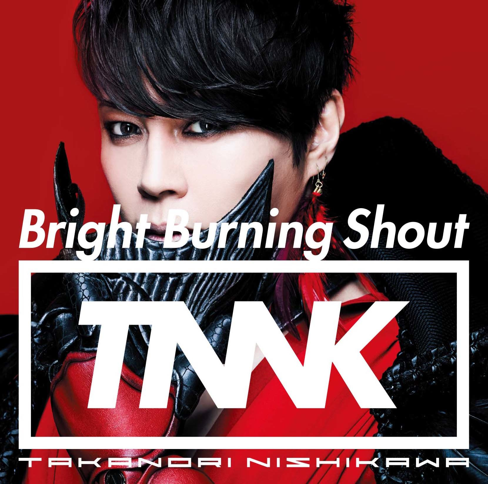 西川貴教 1st Single 「Bright Burning Shout」通常盤