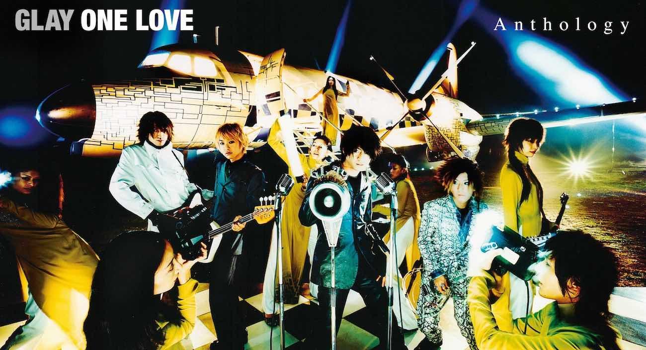 GLAY『ONE LOVE Anthology』