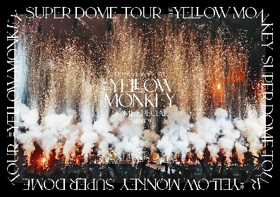 THE YELLOW MONKEY、ドームツアー3公演の楽曲を同時に視聴できるティザー映像公開