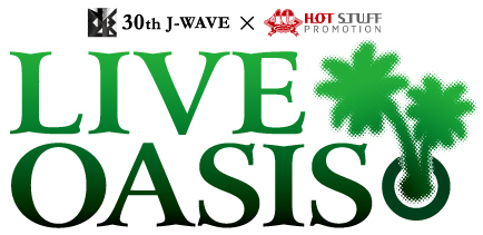 "J-WAVE×HOT STUFF ""LIVE OASIS"""