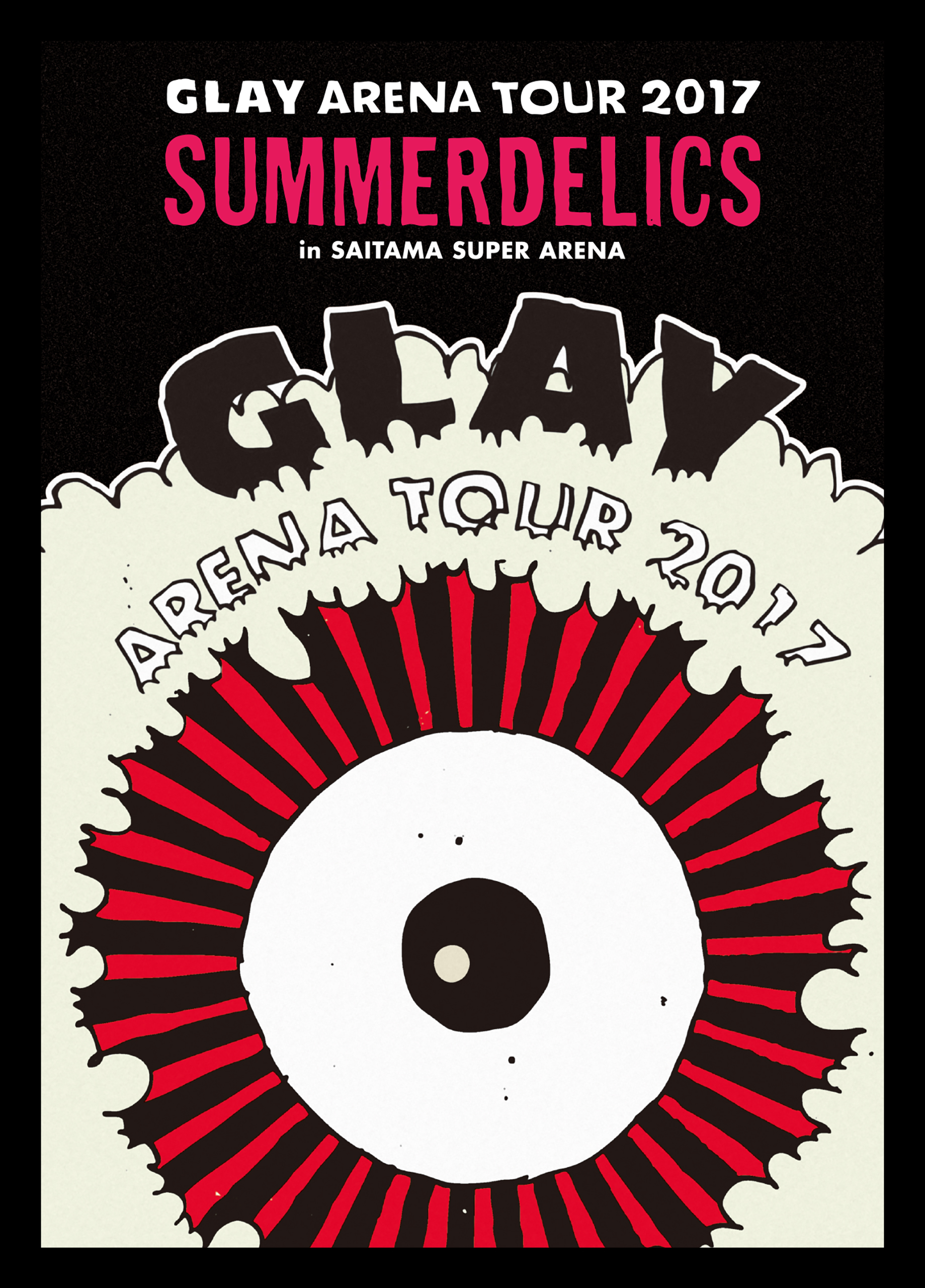"『GLAY ARENA TOUR 2017 ""SUMMERDELICS""in SAITAMA SUPER ARENA』DVD"