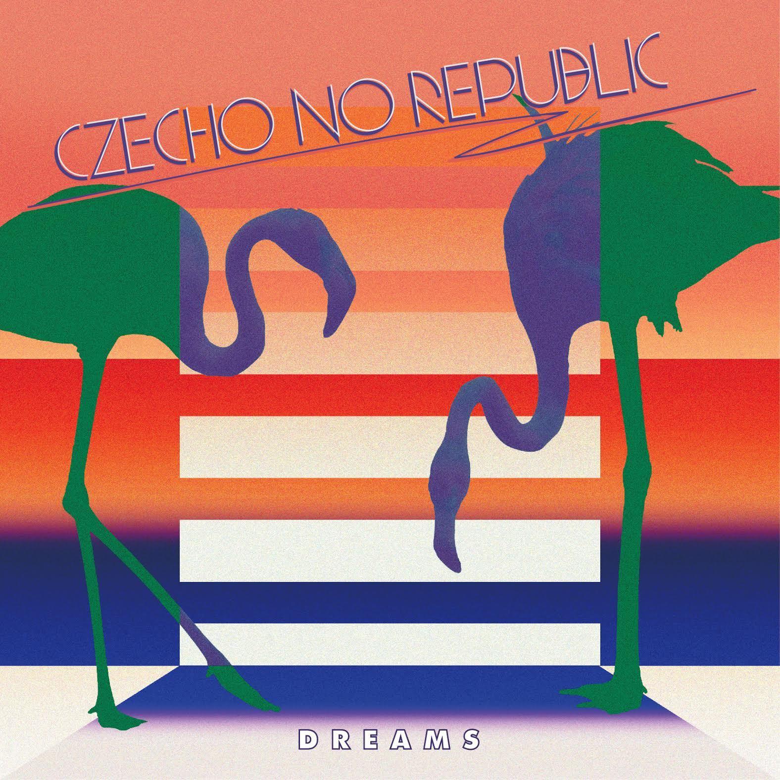 Czecho No Republic『DREAMS』