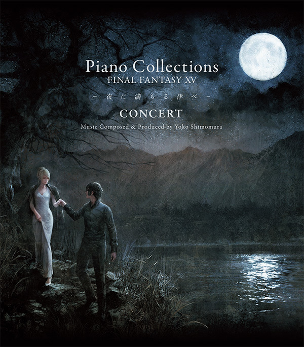 『Piano Collections FINAL FANTASY XV –夜に満ちる律べ- Concert』