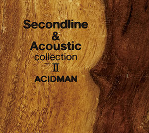 Secondline & Acoustic collection Ⅱ