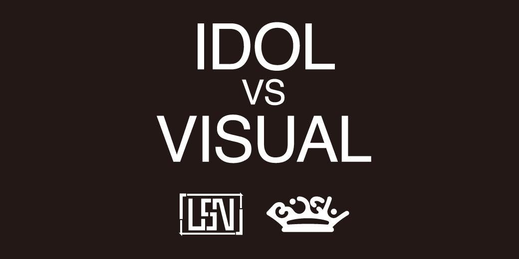 IDOL VS VISUAL