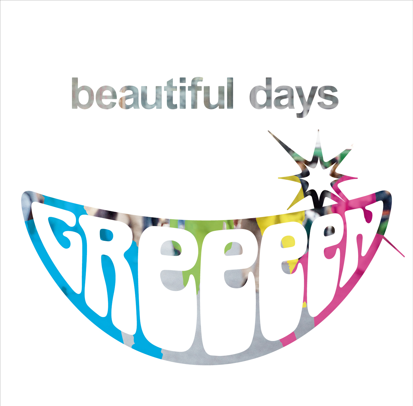 「beautiful days」