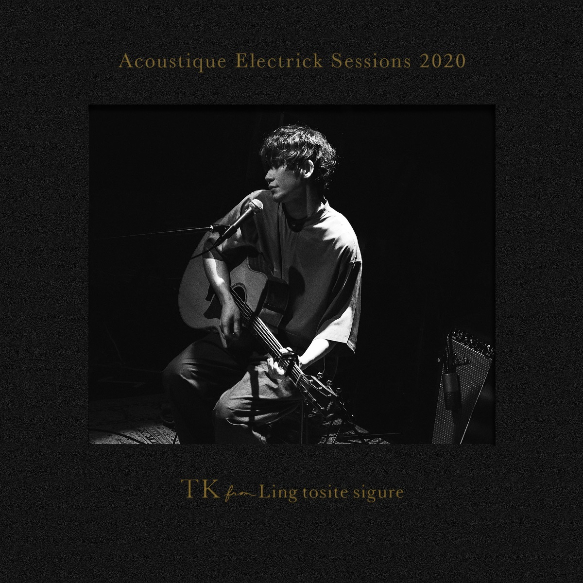 TK from 凛として時雨 LIVE Blu-ray+CD『Acoustique Electrick Sessions 2020』完全生産限定盤