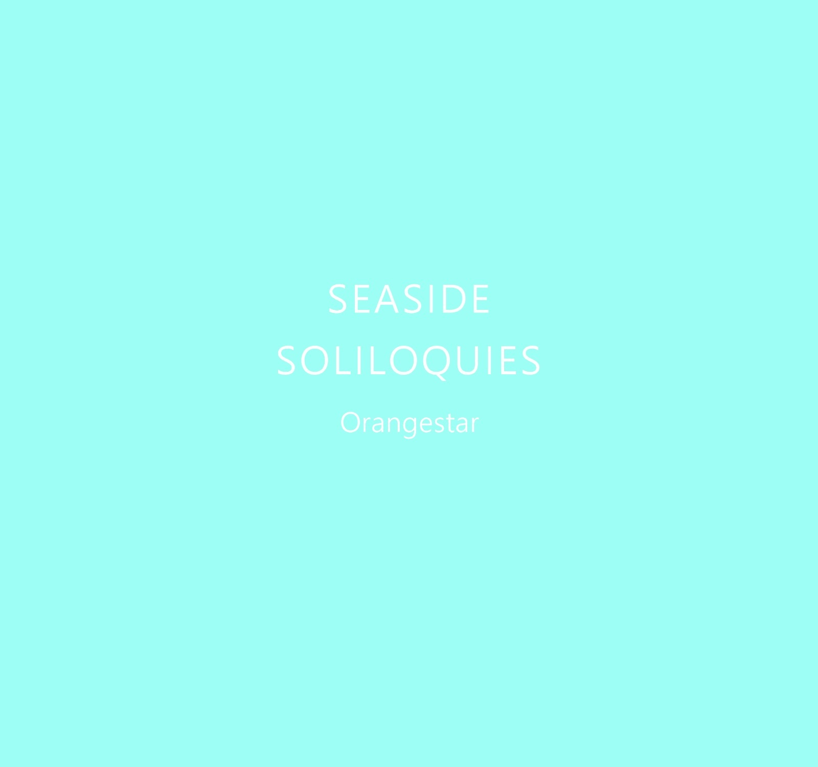 Orangestar『SEASIDE SOLILOQUIES』