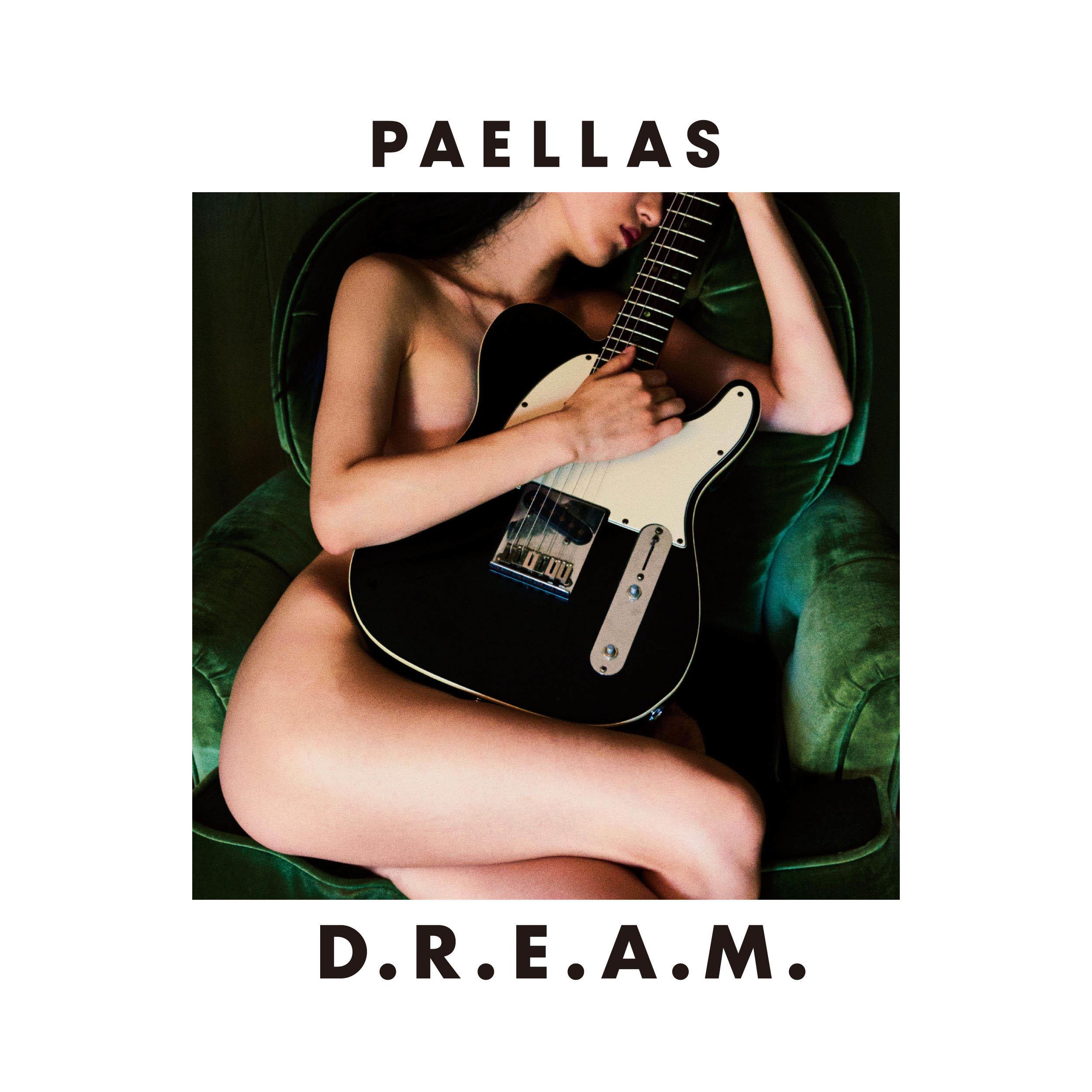 PAELLAS『D.R.E.A.M.』