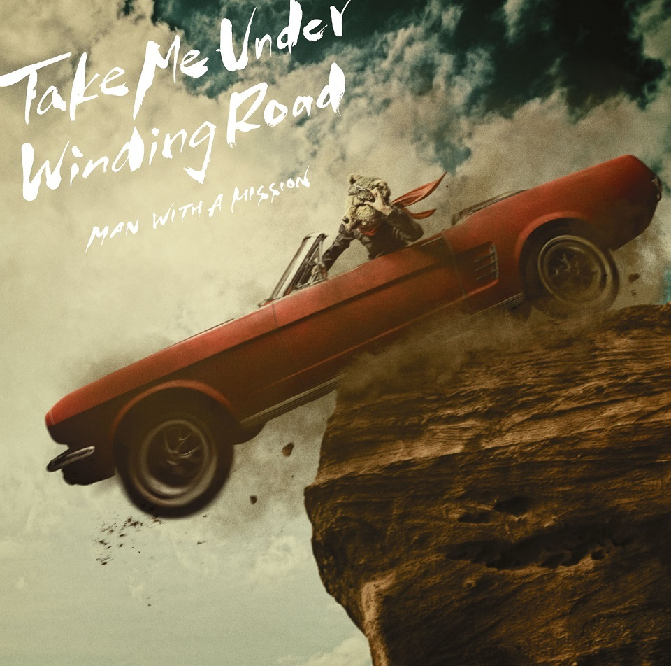 MAN WITH A MISSION「Take Me Under / Winding Road」通常盤