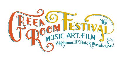『GREENROOM FESTIVAL'16』出演者第4弾発表+チケット事務局先行受付スタート!