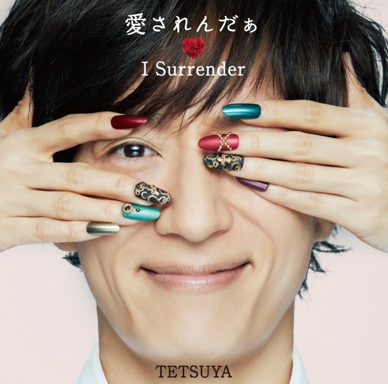 TETSUYAシングル「愛されんだぁ I Surrender」初回限定盤