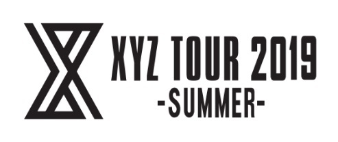XYZ TOUR 2019 -SUMMER-